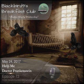 Help Me, Doctor Frankenstein - Blackbird9 Podcast