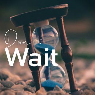Tatiana Irakoze: Don't Wait