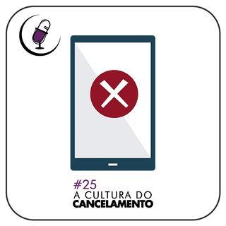 TP#25 - A Cultura do Cancelamento