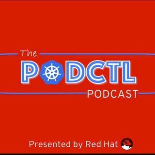 PodCTL #6 - What's included with Kubernetes?