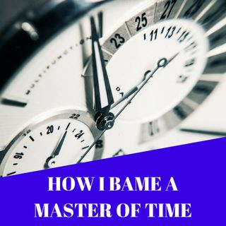 How i bacame a master of time