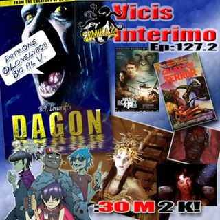 Dagon, Vicis Interimo Episode 127.2