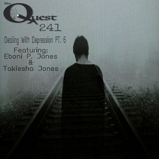 The Quest 241. Dealing With Depression Pt. 6