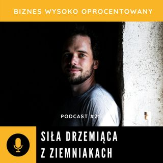 #21 SIŁA DRZEMIĄCA W ZIEMNIAKACH - Michał Paszota