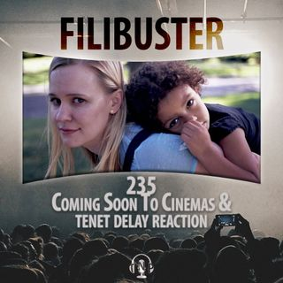 235 - Coming Soon To Cinemas & Tenet Delay Reaction