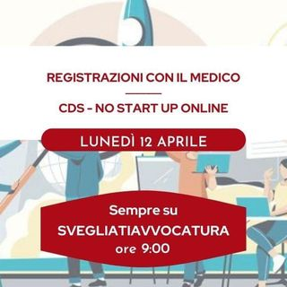 REGISTRAZIONI CON IL MEDICO - CDS: NO START UP ONLINE #SvegliatiAvvocatura