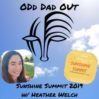 Sunshine Summit 2019 w/ Heather Welch: ODO 137