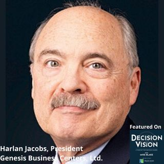 Decision Vision Episode 97:  Should I Work With Startups? – An Interview with Harlan Jacobs, Genesis Business Centers