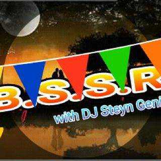 B S S R with Dj Steyn Genius