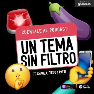40. Un tema SIN FILTRO (Ft. Shaula, Diego & Patti)
