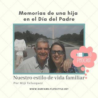 Memorias de una hija en el Dia del Padre