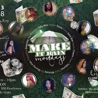 Live From Make It Rain Mondays 10003 W. Carmen