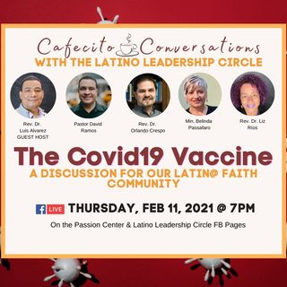 The Covid-19 Vaccine: A Discussion for the Latin@ Faith Community
