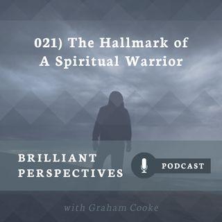 The Hallmark of a Spiritual Warrior