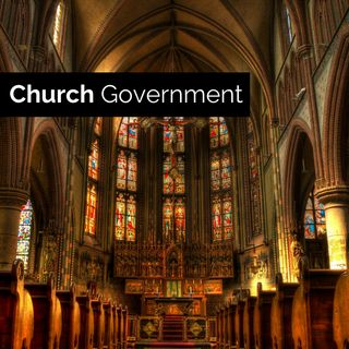 Set Ministry: Church Government (Part 4)