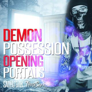 Demonic Exorcisms, Spirit Possession, Opening Portals and More | Sadhu Dah