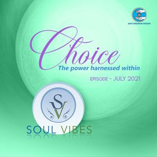 Choice -The Power Harnessed Within: Soul Vibes