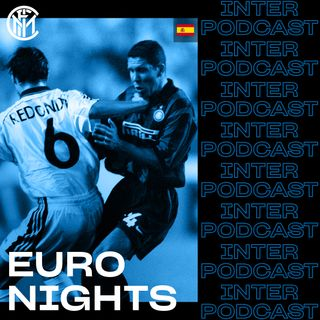 EURO NIGHTS Ep. 02 | Maratón especial, Inter-Real Madrid