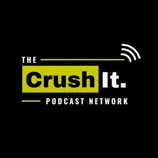 The Crush It Podcast Network