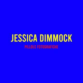 Jessica Dimmock : Pillole Fotografiche