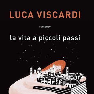 """Luca Viscardi """"La vita a piccoli passi"""""""