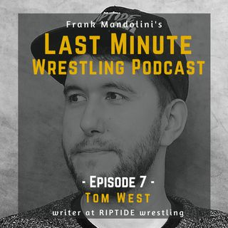 Ep. 7: Riptide wrestling's Tom West