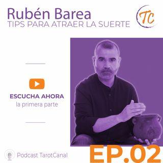 Tips para atraer la Suerte (1ªParte) ~ Rubén Barea | TarotCanal