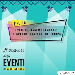 Eventi e assembramenti: le sperimentazioni in Europa