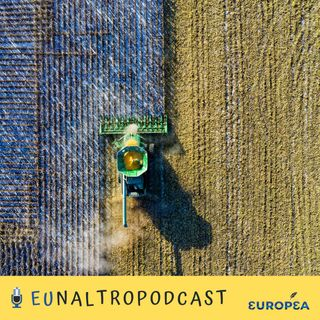 #09 L'agricoltura europea tra PAC e Green Deal