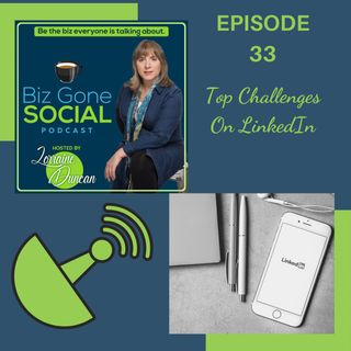 Episode 33 - Top Challenges On Linkedin - 2_10_21