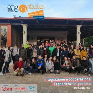 Puglia - Radio Cantiere #3 - Periplus: Integrazione e Cooperazione
