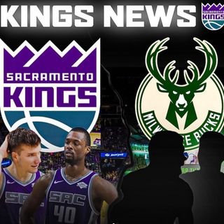 CK Podcast 472: Breaking down the hypothetical Kings and Bucks trade