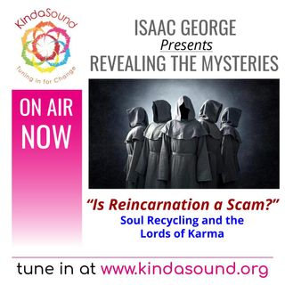 Is Reincarnation a Scam? | Revealing the Mysteries with Isaac George