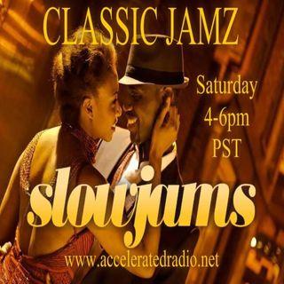 Classic Jamz *Slow Jams* 7-6-19