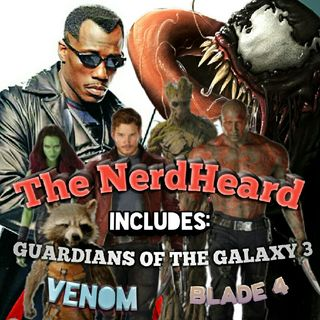 The NerdHeard Tom Hardy, Gardians 3 And Blade