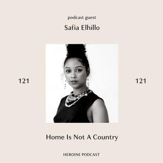 Home Is Not A Country — Safia Elhillo