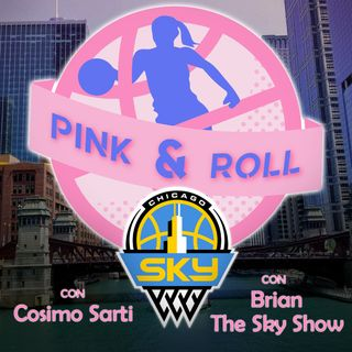 Pink&Roll - Almost a Chicago Sky pod, with The Show CHI and Cosimo Sarti