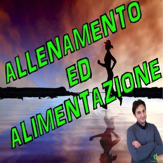Episodio 49  - ALLENAMENTO ED ALIMENTAZIONE - Come impostare una giornata