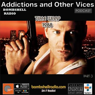 Addictions and Other Vices 542 - Time Warp 1988 Part 3