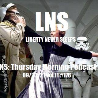 LNS: Thursday Morning Podcast  09/23/21 Vol.11 #176