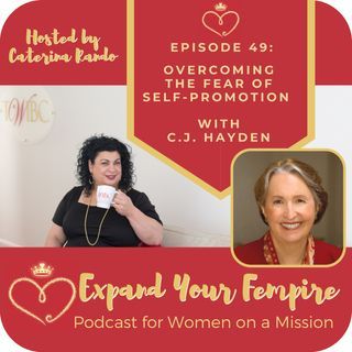 Overcoming the Fear of Self-Promotion with C.J. Hayden