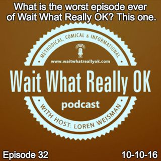 What is the worst episode ever of Wait What Really OK? This one!