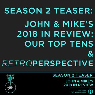 Season 2 Teaser: 2018 in Review
