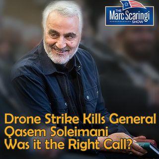 2020-01-04 TMSS - Drone Strike Kills General Qasem Soleimani Was it the Right Call?