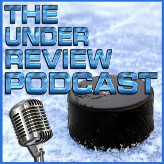 The Under Review Podcast: NHL Trade Deadline Day Part 2