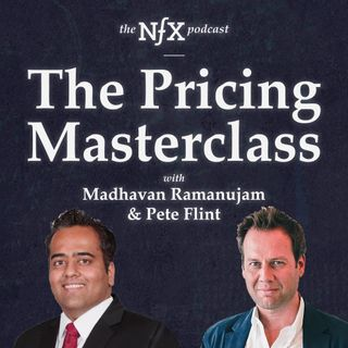 The Pricing Masterclass with Madhavan Ramanujam & Pete Flint