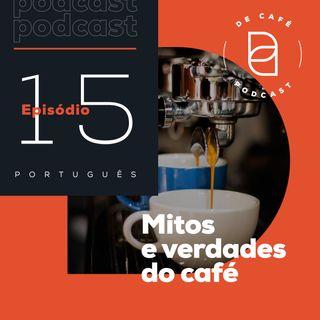 Mitos e verdades do café | Ep. 15 português