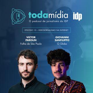 Toda Mídia #10 | Videojornalismo na internet com Victor Parolin da Folha de São Paulo, e Giovanni Sanfilippo do O Globo