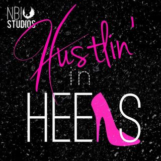 BONUS: Hustlin' In Heels Pilot Episode