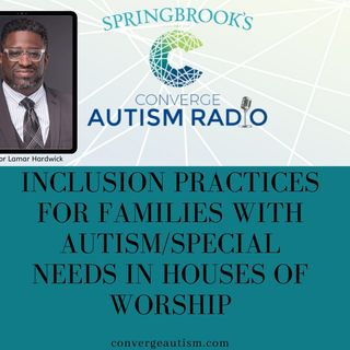 Inclusion Practices for Families with Autism/Special Needs in Houses of Worship